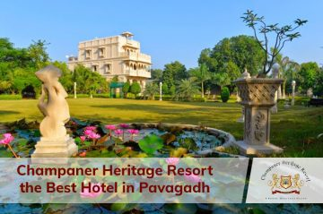 Champaner Heritage Resort the Best Hotel in Pavagadh